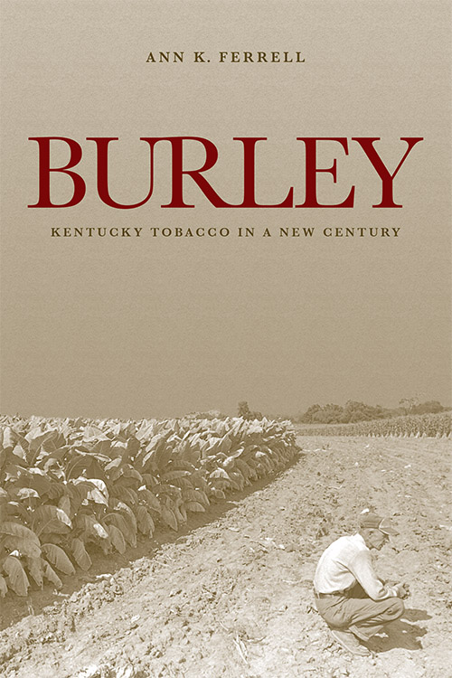 [Cover ofBurley: Kentucky Tobacco in a New Century]