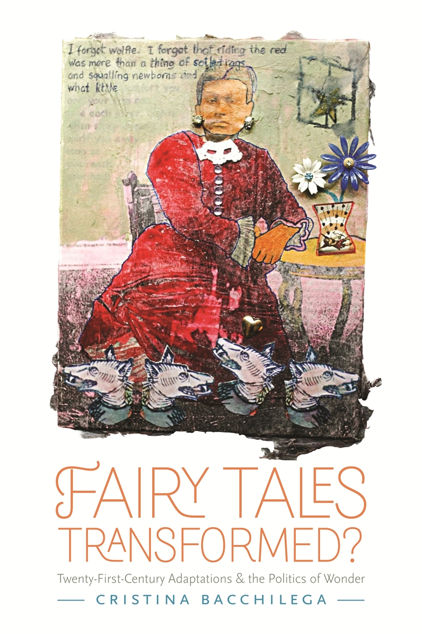 [Cover ofFairy Tales Transformed?: Twenty-First-Century Adaptations and the Politics of Wonder]