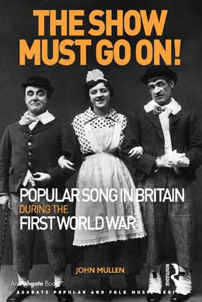 [Cover ofThe Show Must Go On!: Popular Song in Britain During the First World War]