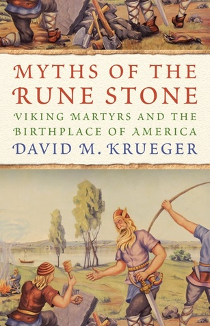 [Cover ofMyths of the Rune Stone: Viking Martyrs and the Birthplace of America]