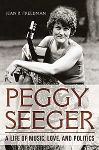 [Cover ofPeggy Seeger: A Life of Music, Love, and Politics]