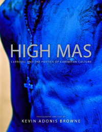 [Cover ofHigh Mas: Carnival and the Poetics of Caribbean Culture]